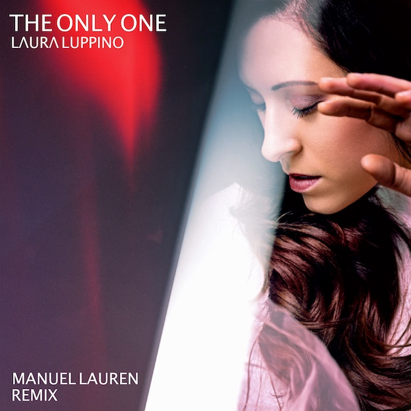 The Only One - Remixed by Manuel Lauren